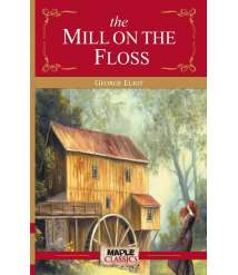 "(The Novel ""The Mill on the Floss Illustrated "" By English novelist George Elliott (Mary Ann Evans"